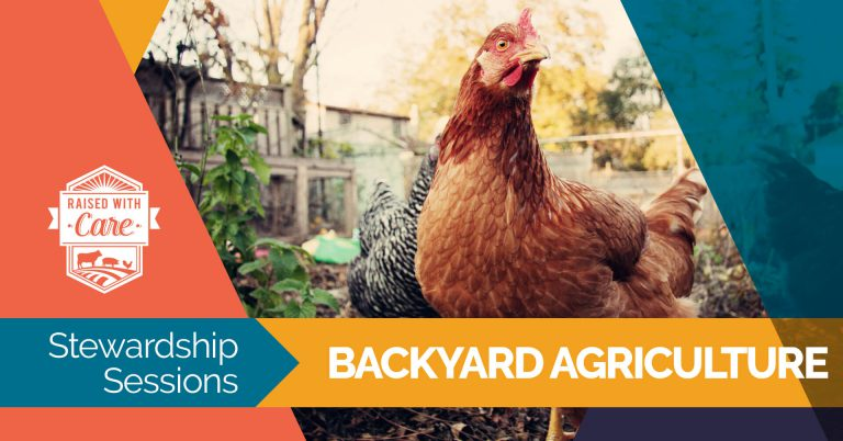 Raised With Care: Stewardship Sessions Backyard Agriculture