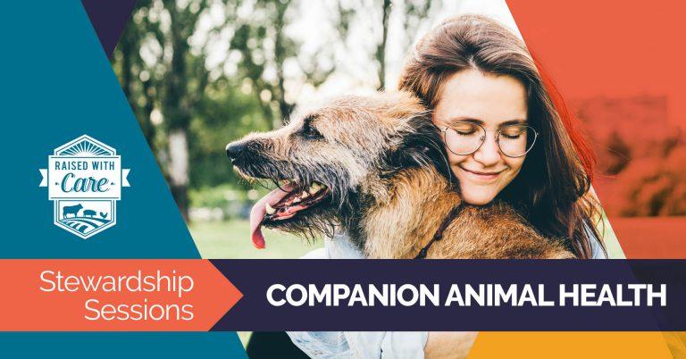 Raised With Care: Stewardship Sessions Companion Animal Health